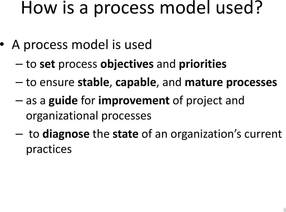 ensure stable, capable, and mature processes as a guide for