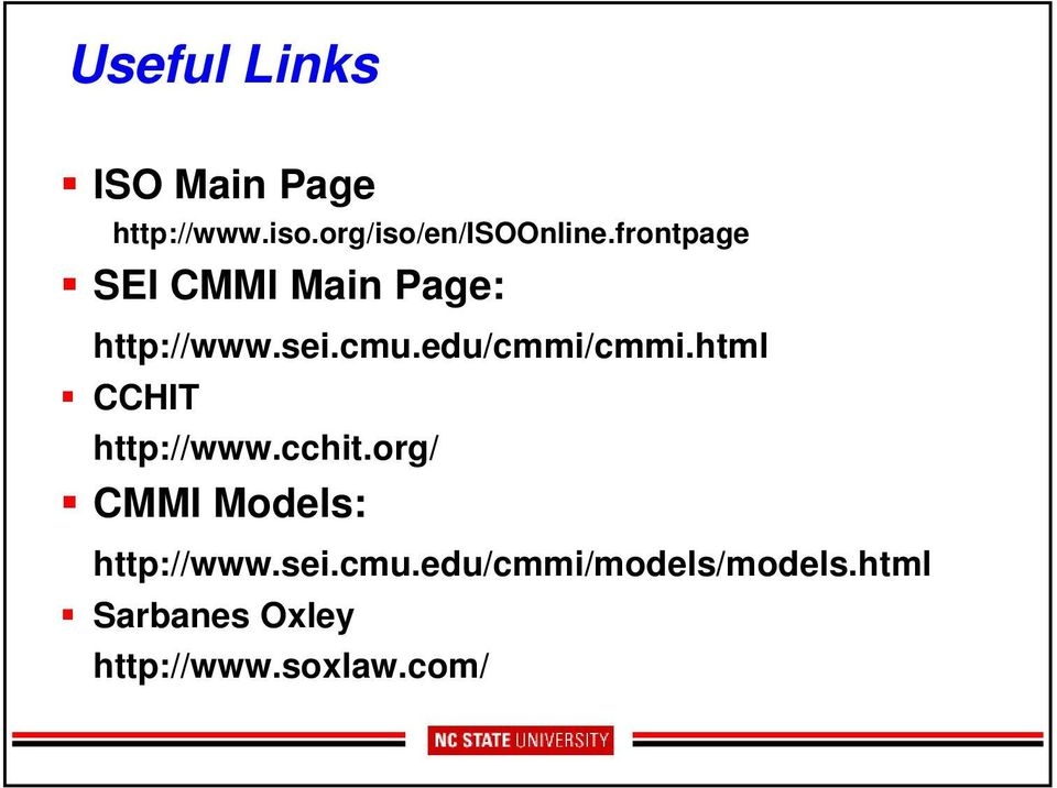 html CCHIT http://www.cchit.org/ CMMI Models: http://www.sei.