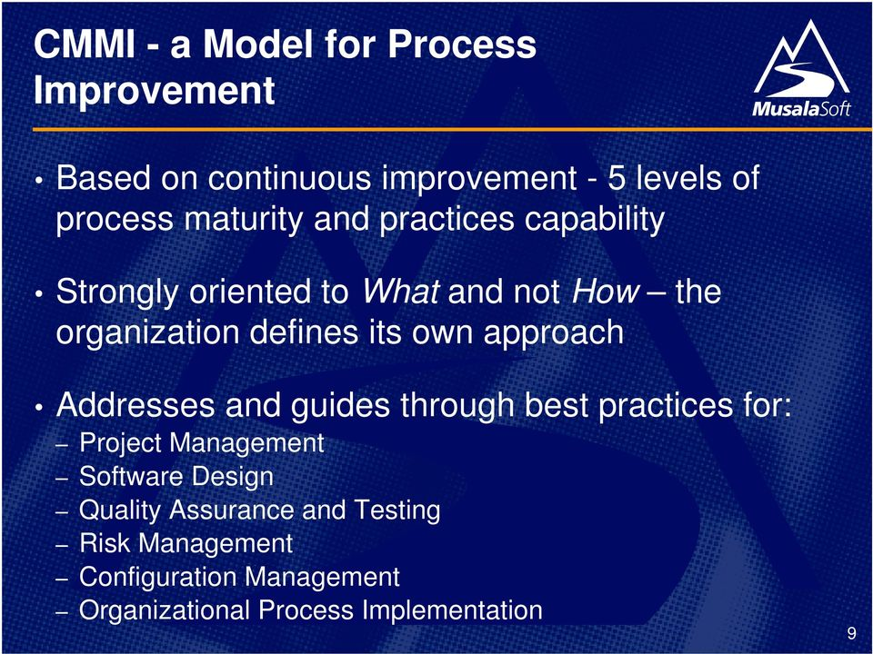 own approach Addresses and guides through best practices for: Project Management Software Design