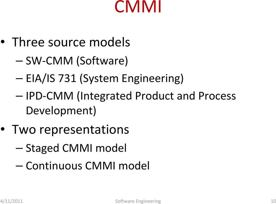 Process Development) Two representations Staged CMMI