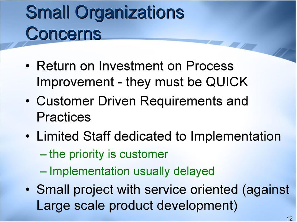dedicated to Implementation the priority is customer Implementation usually