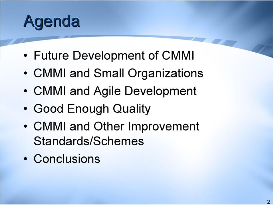 Development Good Enough Quality CMMI and