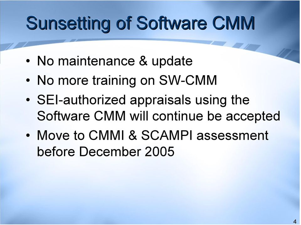 appraisals using the Software CMM will continue be