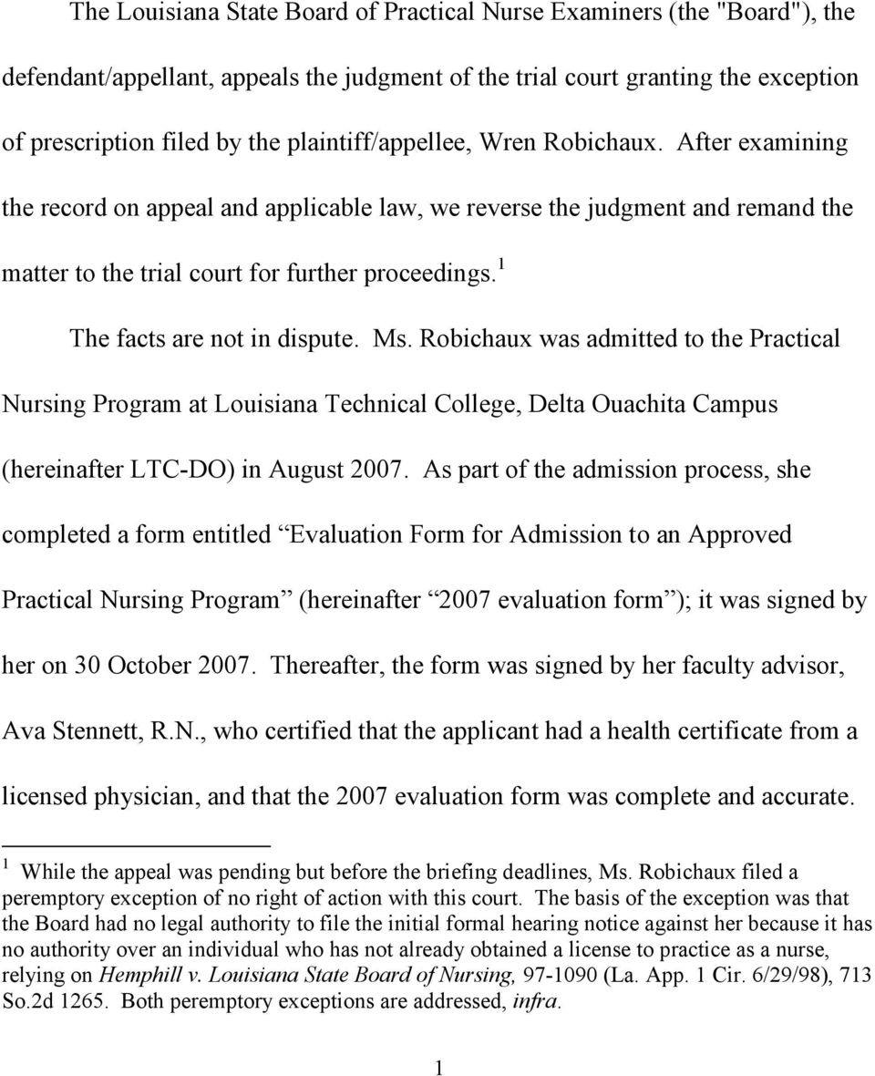 1 The facts are not in dispute. Ms. Robichaux was admitted to the Practical Nursing Program at Louisiana Technical College, Delta Ouachita Campus (hereinafter LTC-DO) in August 2007.