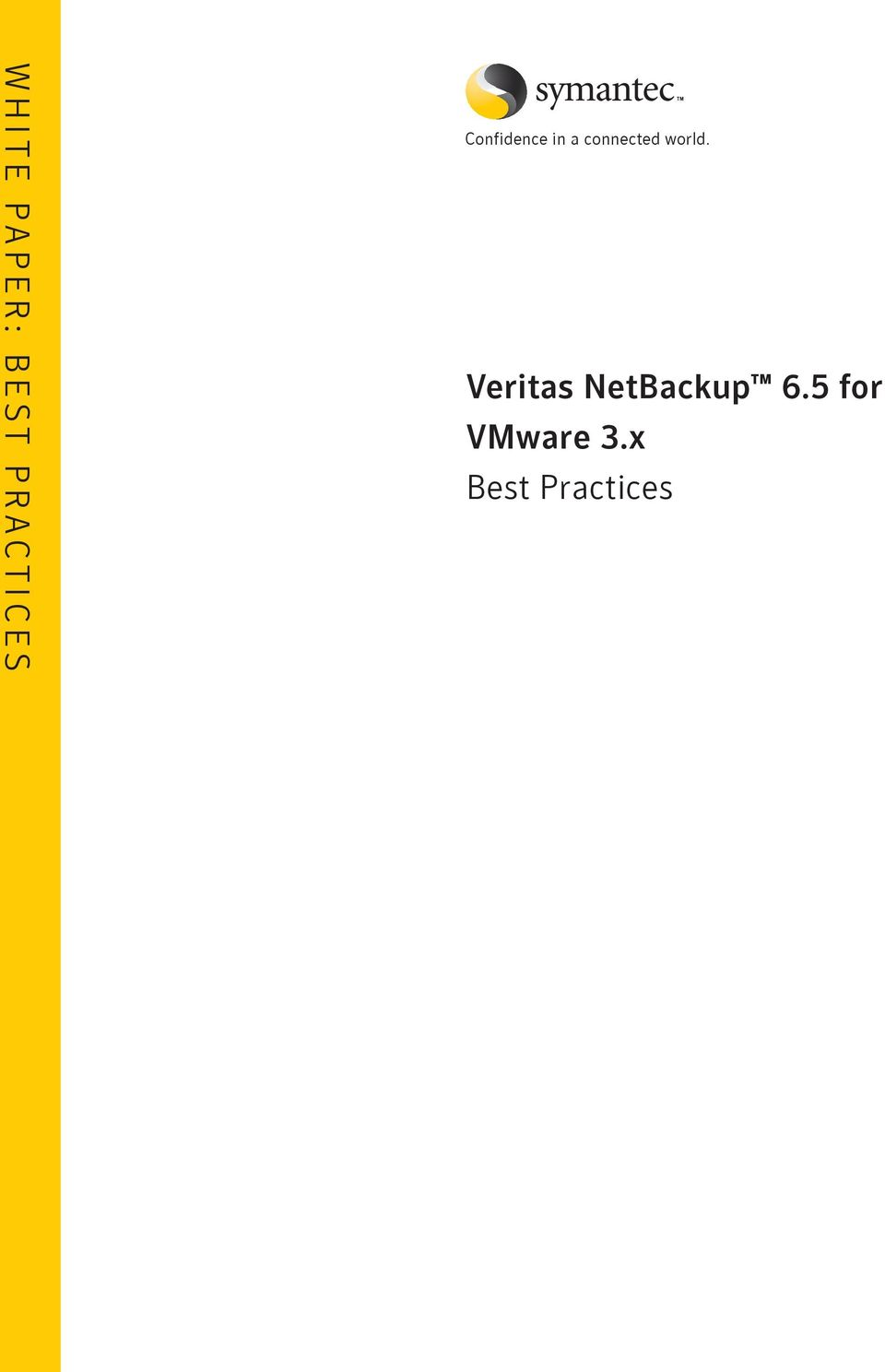 world. Veritas NetBackup 6.