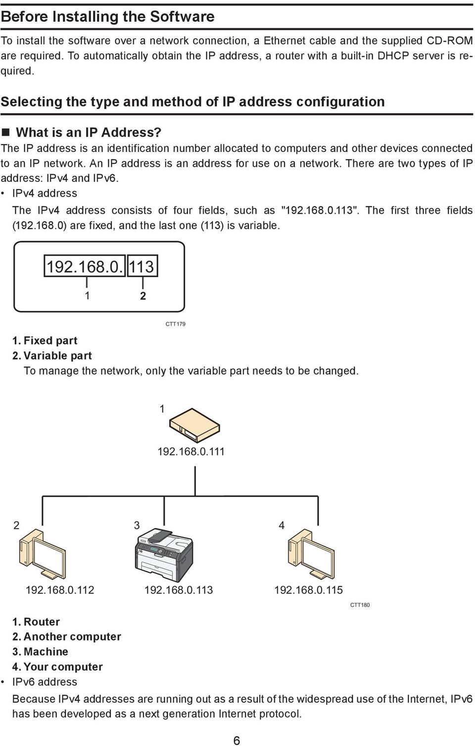 The IP address is an identification number allocated to computers and other devices connected to an IP network. An IP address is an address for use on a network.