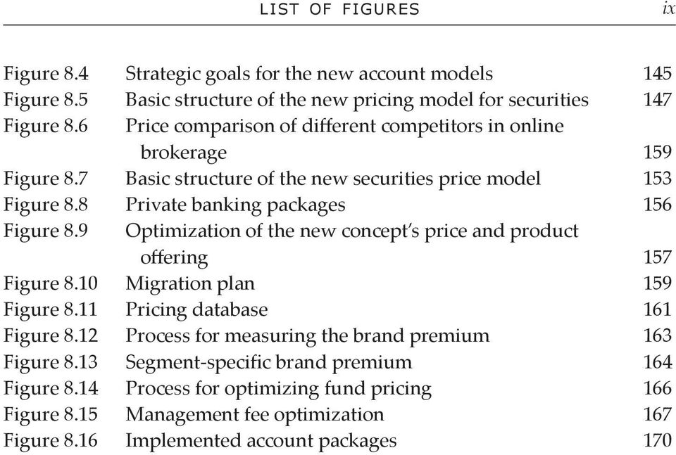 8 Private banking packages 156 Figure 8.9 Optimization of the new concept s price and product offering 157 Figure 8.10 Migration plan 159 Figure 8.