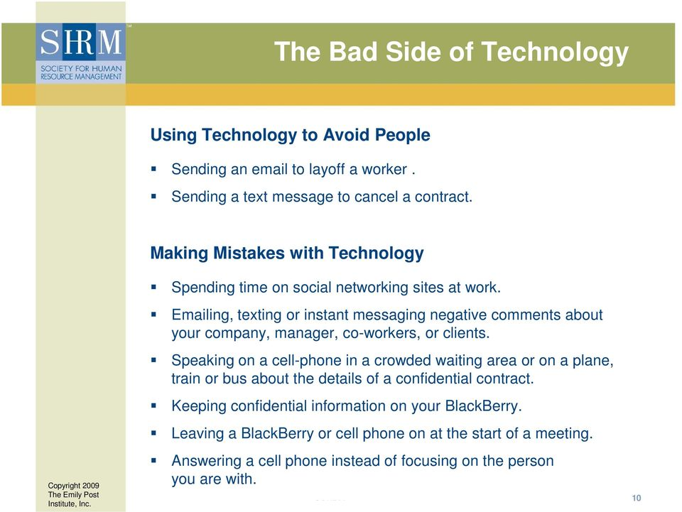 Emailing, texting or instant messaging negative comments about your company, manager, co-workers, or clients.