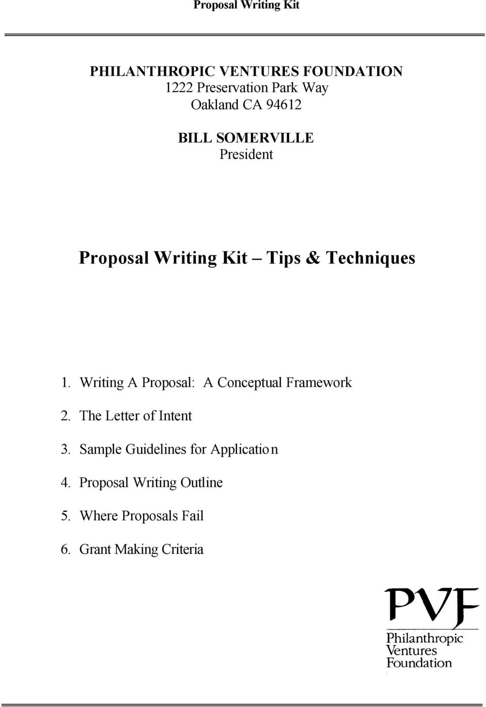 Writing A Proposal: A Conceptual Framework 2. The Letter of Intent 3.