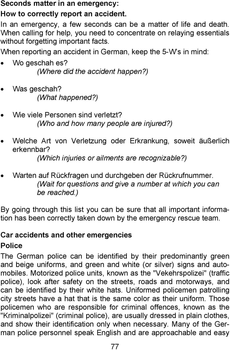 (Where did the accident happen?) Was geschah? (What happened?) Wie viele Personen sind verletzt? (Who and how many people are injured?
