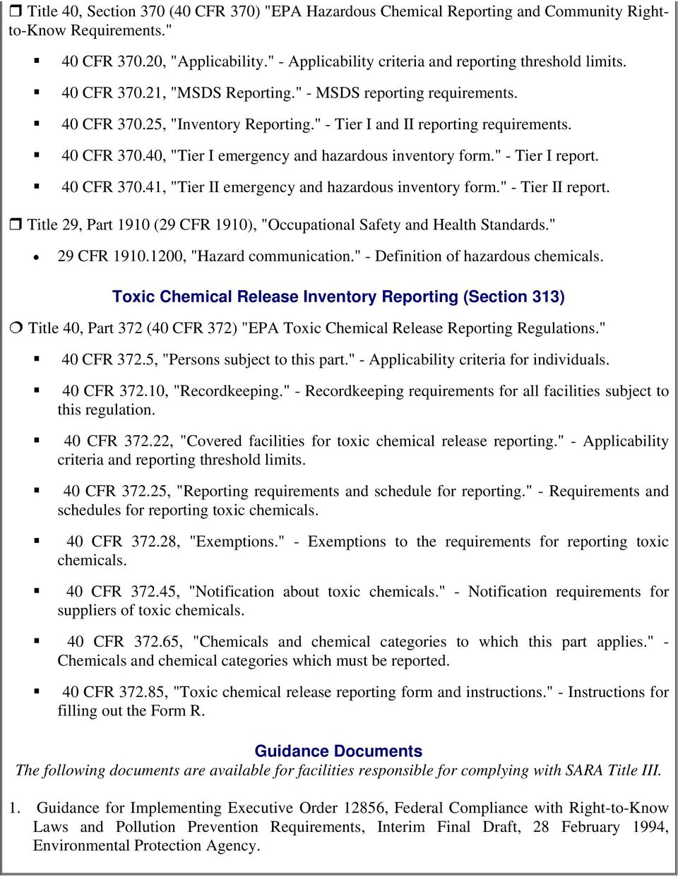 """ - Tier I report. 40 CFR 370.41, ""Tier II emergency and hazardous inventory form."" - Tier II report. Title 29, Part 1910 (29 CFR 1910), ""Occupational Safety and Health Standards."" 29 CFR 1910."