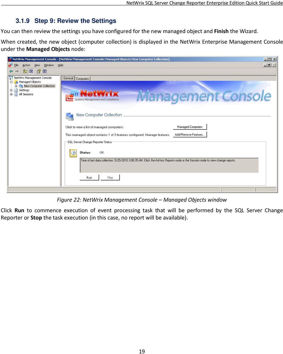 When created, the new object (computer collection) is displayed in the NetWrix Enterprise Management Console under the Managed