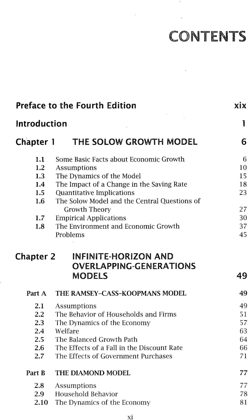 8 The Environment and Economic Growth 37 Problems 45 Chapter 2 INFBNITE-HORIZON AND OVERLAPPING-GENERATIONS MODELS 49 Part A THE RAMSEY-CASS-KOOPMANS MODEL 49 2.1 Assumptions 49 2.