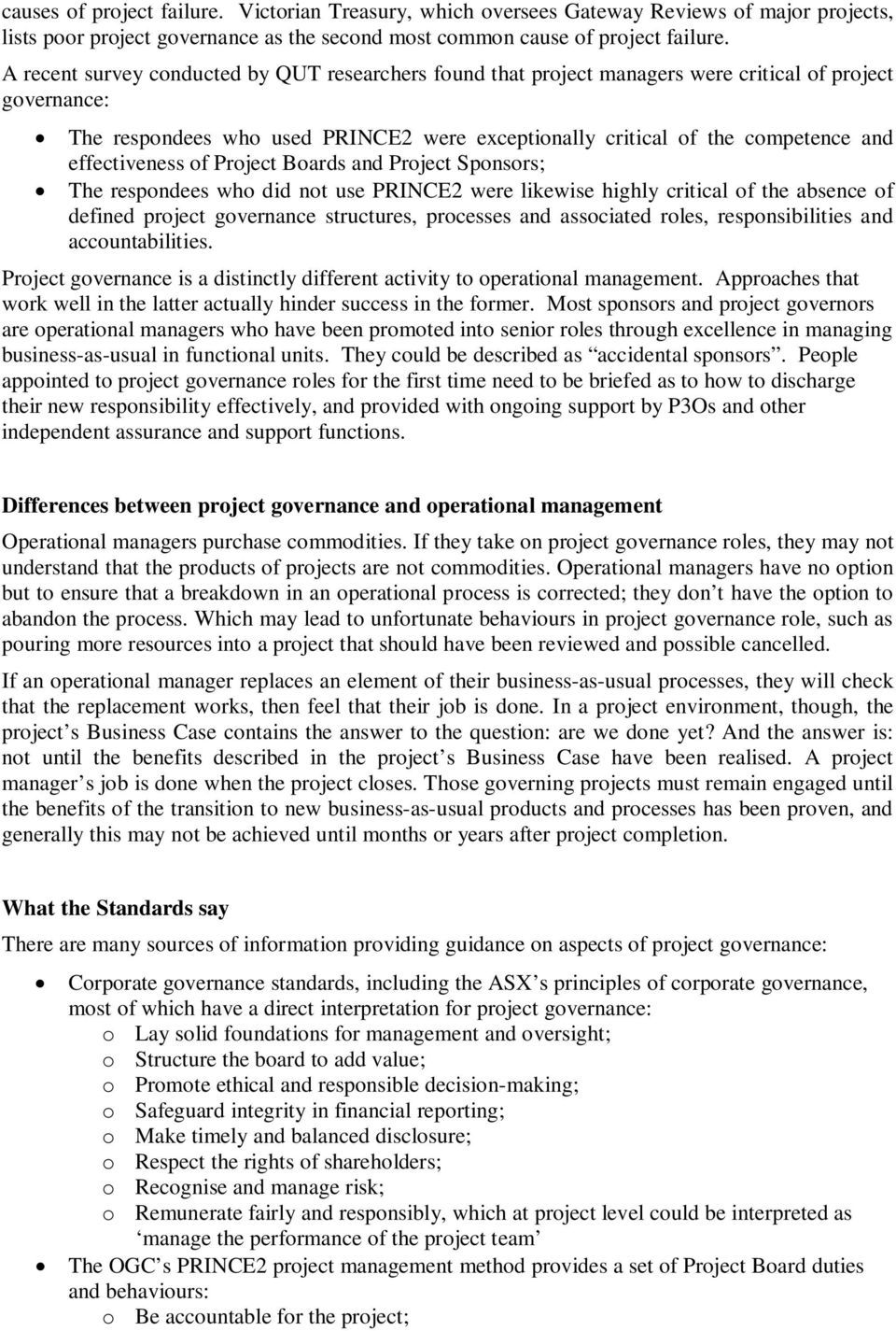 effectiveness of Project Boards and Project Sponsors; The respondees who did not use PRINCE2 were likewise highly critical of the absence of defined project governance structures, processes and