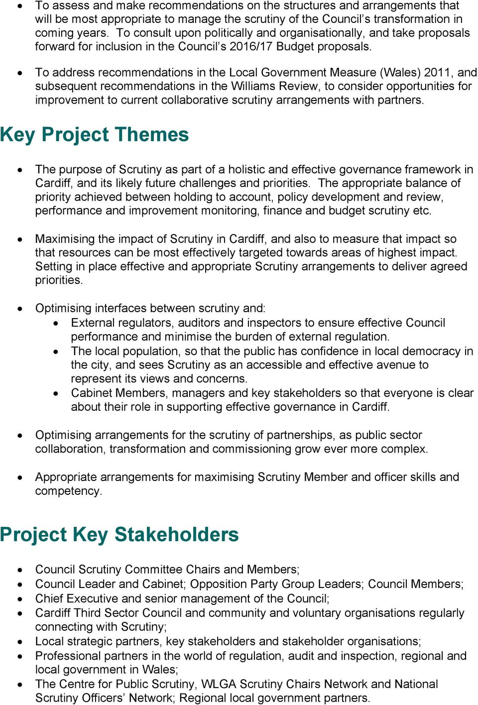 To address recommendations in the Local Government Measure (Wales) 2011, and subsequent recommendations in the Williams Review, to consider opportunities for improvement to current collaborative