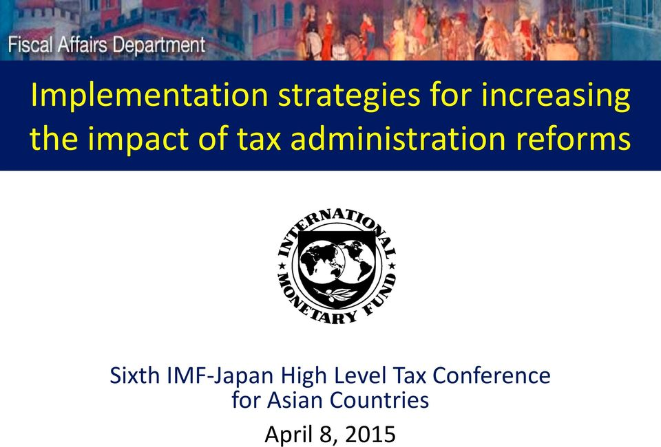 Tax Conference for Asian Countries April 8, 2015