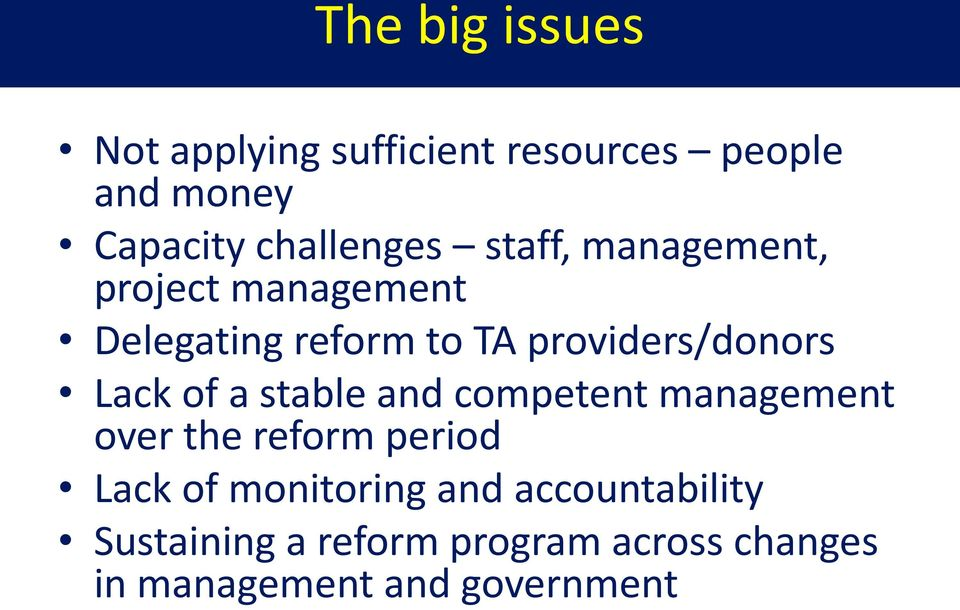 providers/donors Lack of a stable and competent management over the reform period