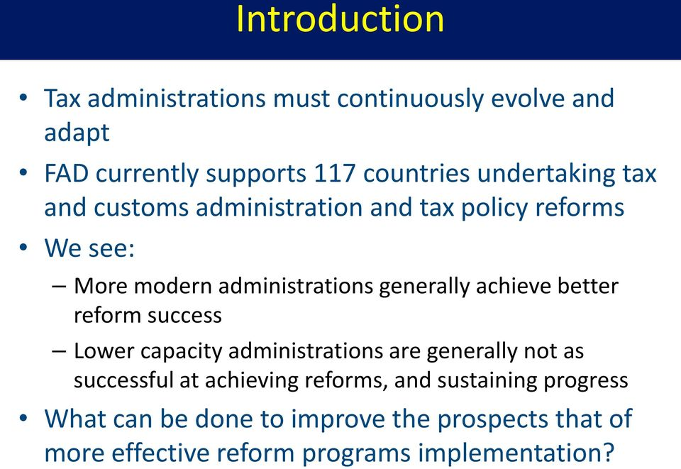 achieve better reform success Lower capacity administrations are generally not as successful at achieving
