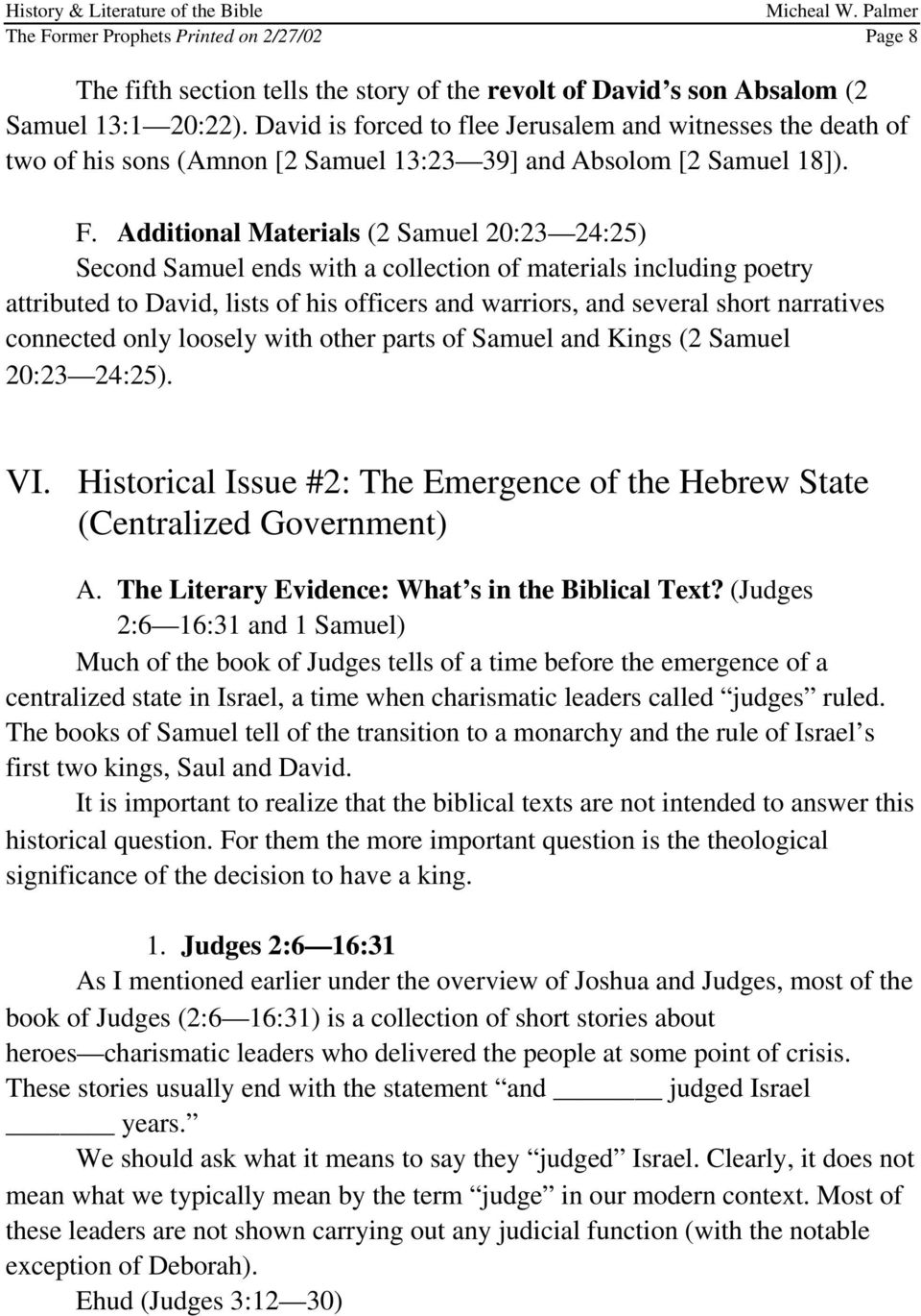 Additional Materials (2 Samuel 20:23 24:25) Second Samuel ends with a collection of materials including poetry attributed to David, lists of his officers and warriors, and several short narratives