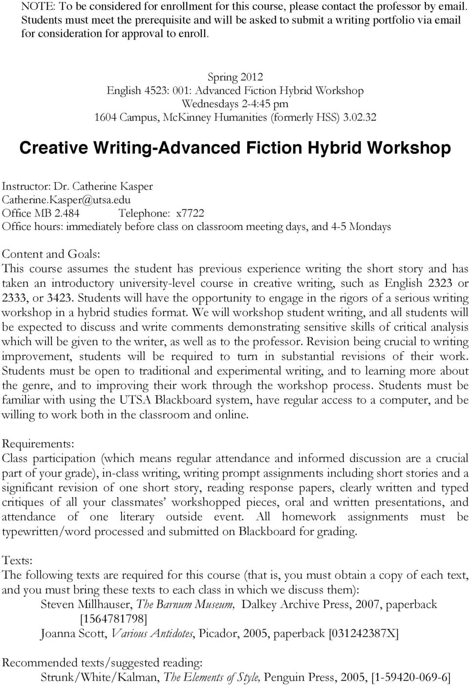 Spring 2012 English 4523: 001: Advanced Fiction Hybrid Workshop Wednesdays 2-4:45 pm 1604 Campus, McKinney Humanities (formerly HSS) 3.02.
