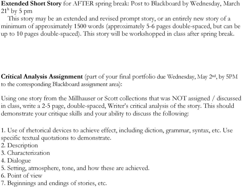 Critical Analysis Assignment (part of your final portfolio due Wednesday, May 2 nd, by 5PM to the corresponding Blackboard assignment area): Using one story from the Millhauser or Scott collections