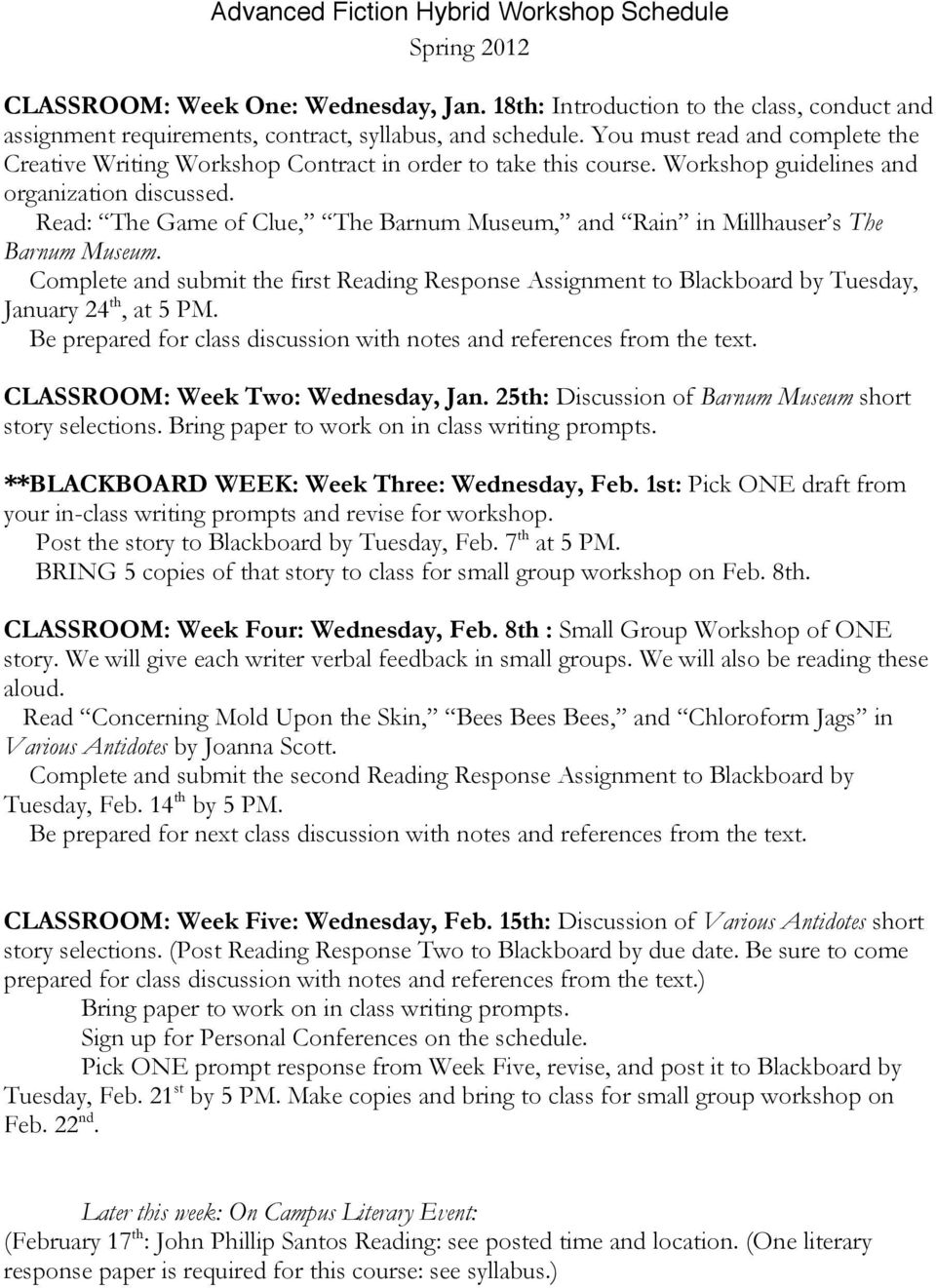 Read: The Game of Clue, The Barnum Museum, and Rain in Millhauser s The Barnum Museum. Complete and submit the first Reading Response Assignment to Blackboard by Tuesday, January 24 th, at 5 PM.