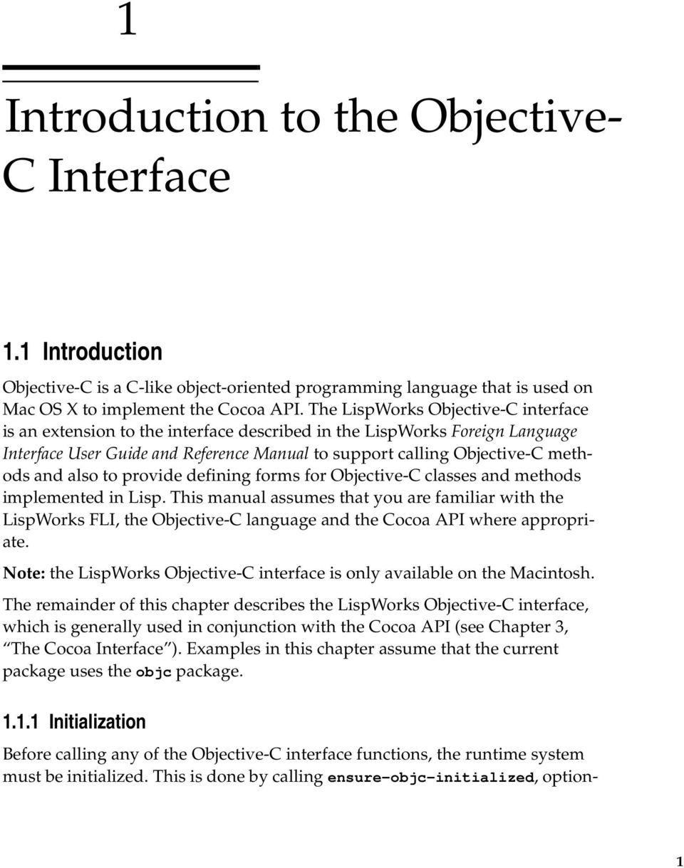 also to provide defining forms for Objective-C classes and methods implemented in Lisp.
