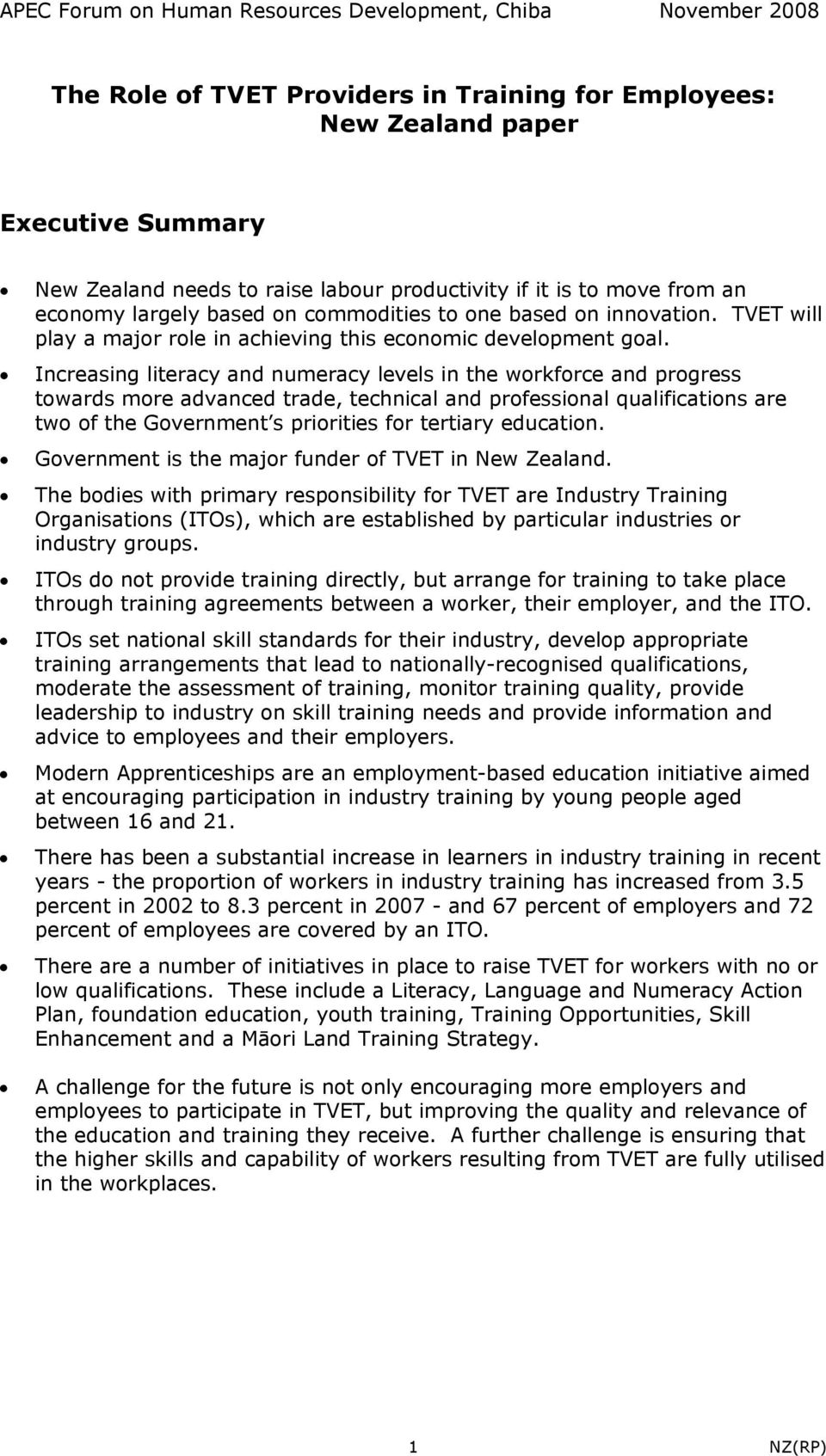 Increasing literacy and numeracy levels in the workforce and progress towards more advanced trade, technical and professional qualifications are two of the Government s priorities for tertiary