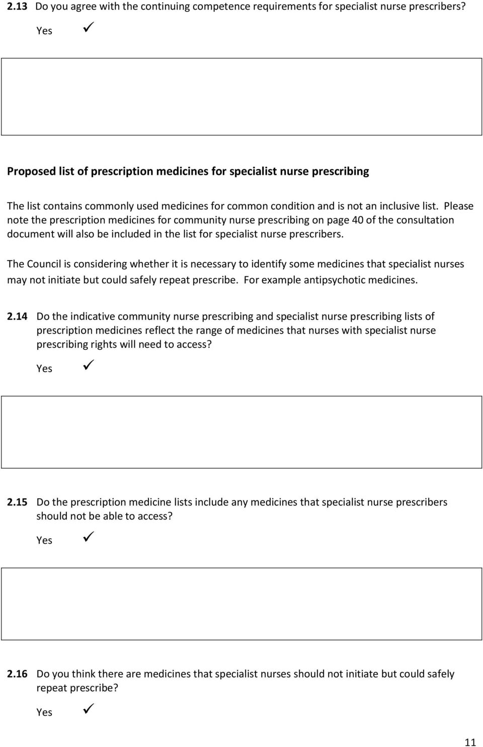 Please note the prescription medicines for community nurse prescribing on page 40 of the consultation document will also be included in the list for specialist nurse prescribers.