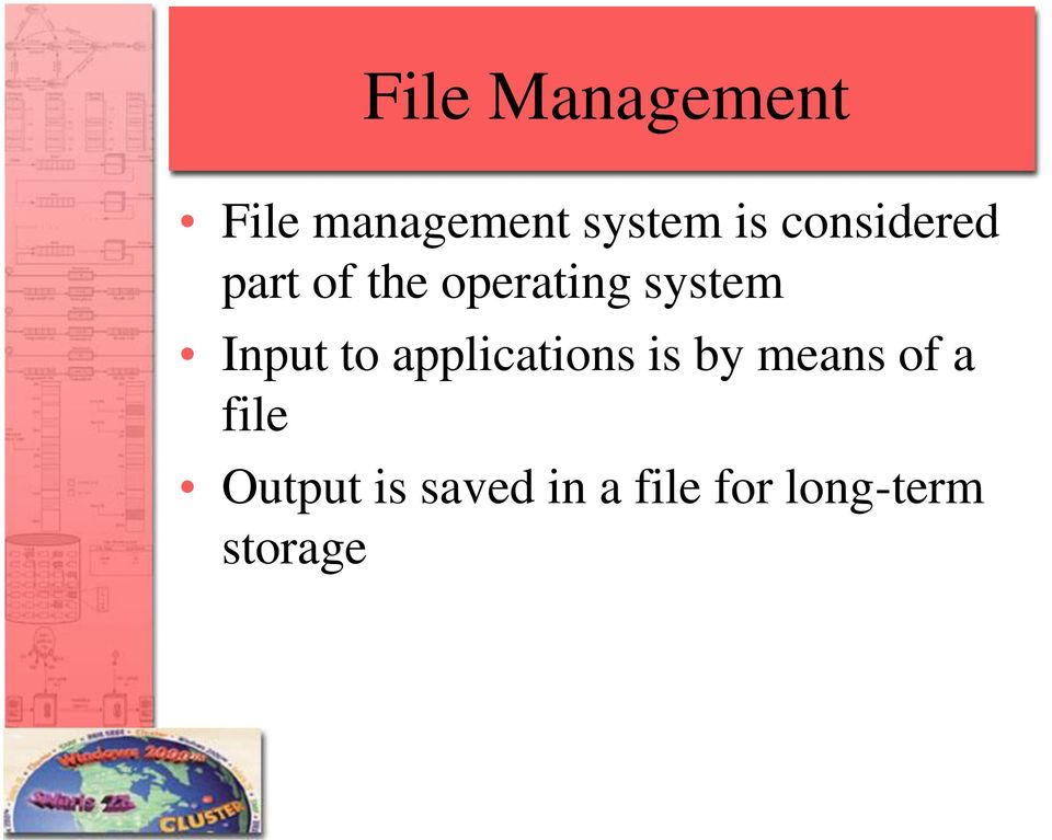 Input to applications is by means of a file