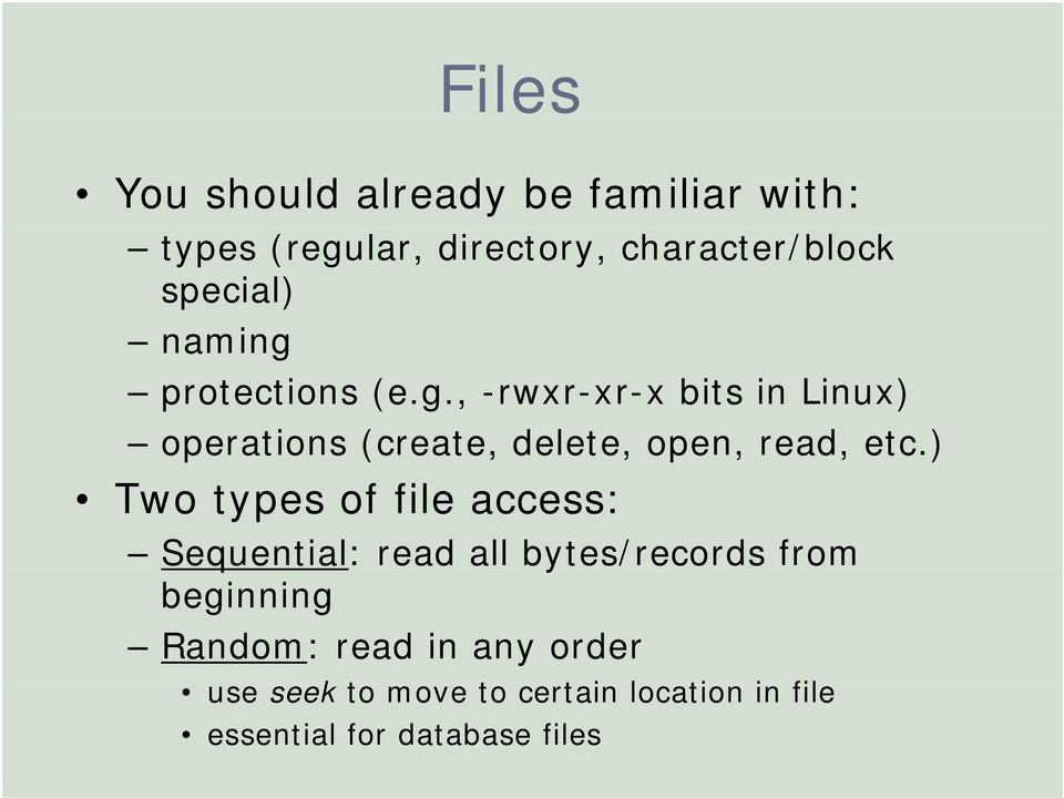 random hashed file and index file Like index- sequential files, random files can only be used on direct access media, such as disks random file organisation is the most efficient way of storing extremely large files, such as national databases.