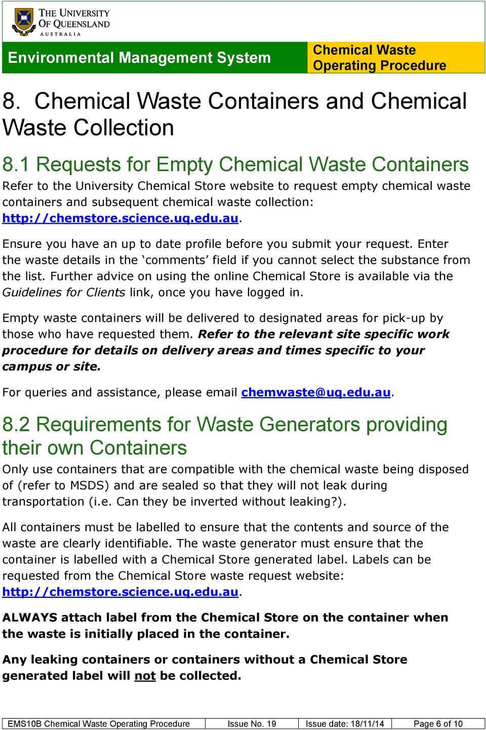 Ensure you have an up to date profile before you submit your request. Enter the waste details in the comments field if you cannot select the substance from the list.