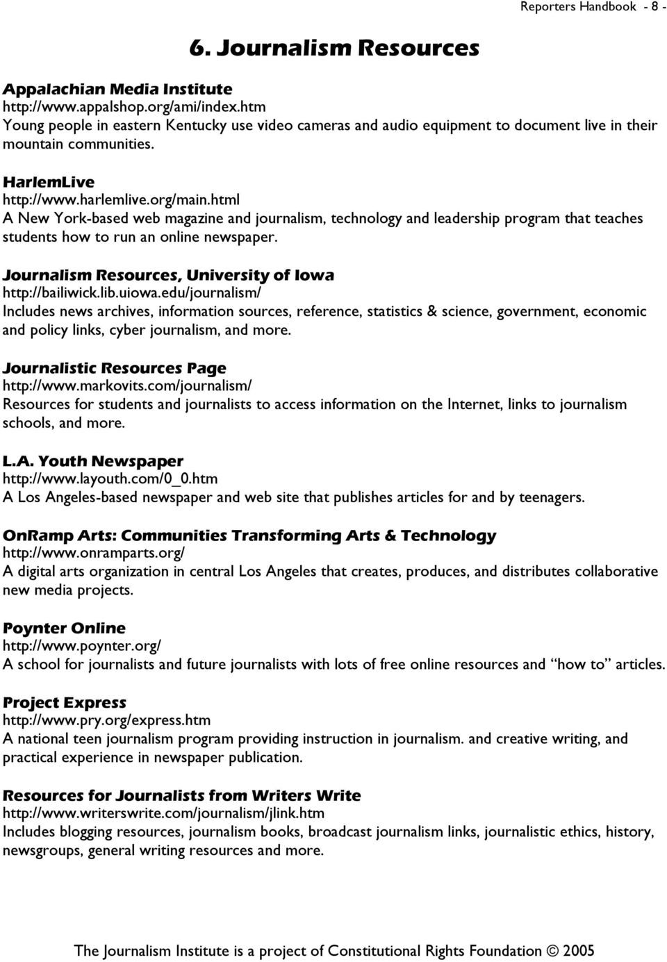 html A New York-based web magazine and journalism, technology and leadership program that teaches students how to run an online newspaper. Journalism Resources, University of Iowa http://bailiwick.