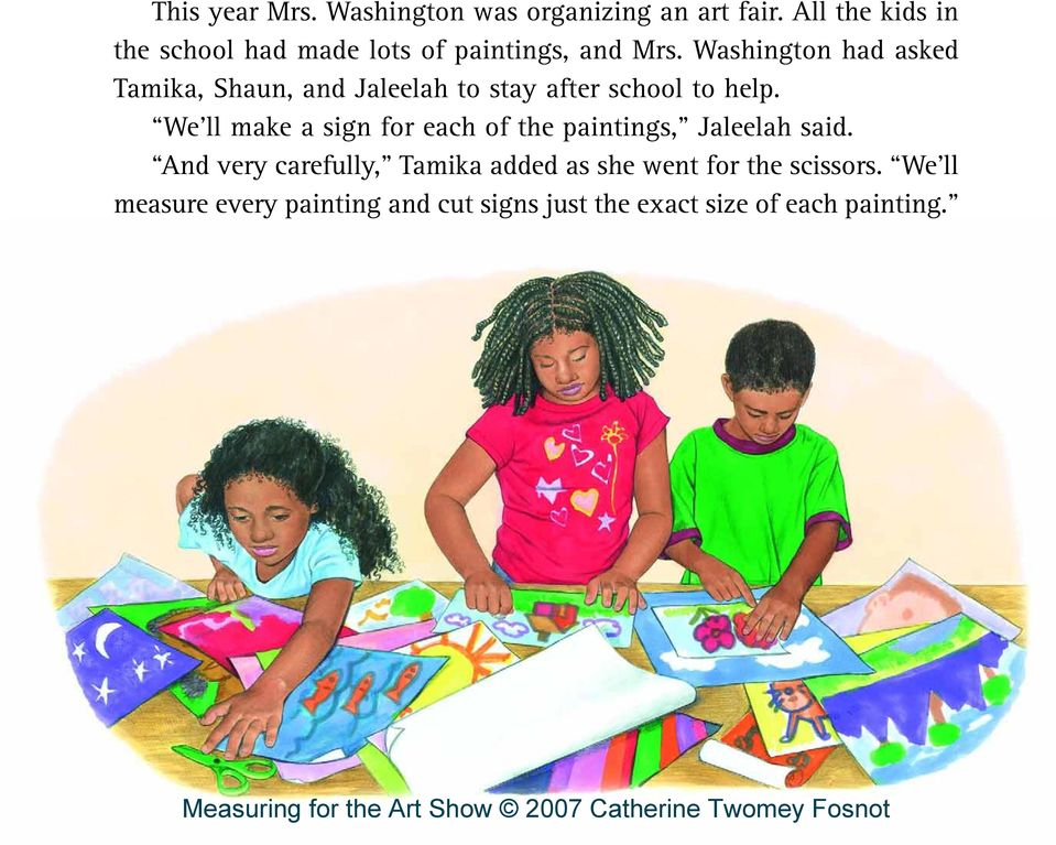 Washington had asked Tamika, Shaun, and Jaleelah to stay after school to help.