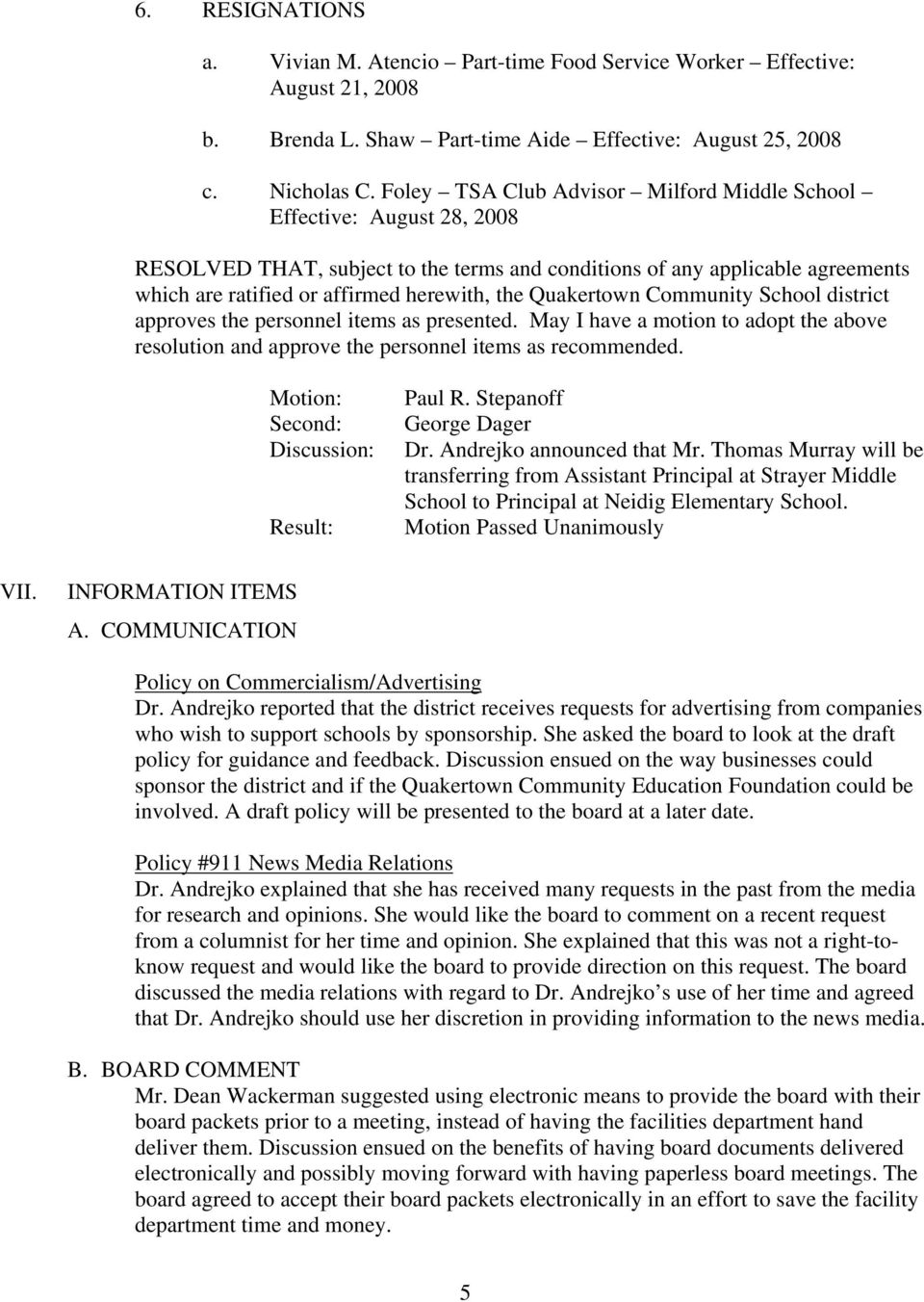 Quakertown Community School district approves the personnel items as presented. May I have a motion to adopt the above resolution and approve the personnel items as recommended. Discussion: Paul R.