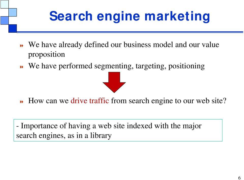 can we drive traffic from search engine to our web site?