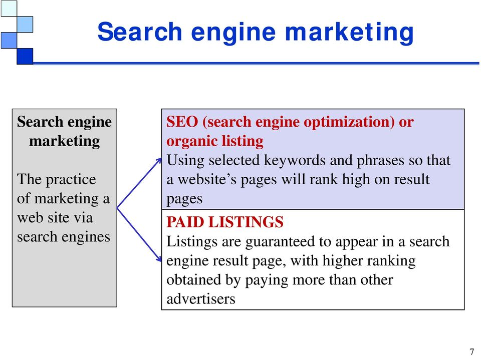 that a website s pages will rank high on result pages PAID LISTINGS Listings are guaranteed to