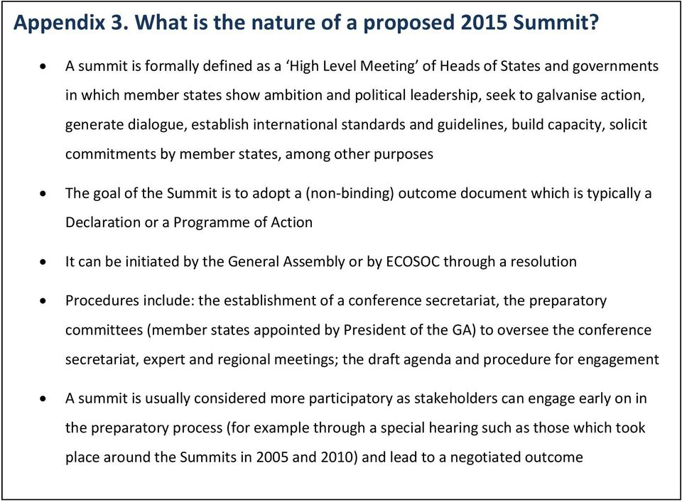 establish international standards and guidelines, build capacity, solicit commitments by member states, among other purposes The goal of the Summit is to adopt a (non-binding) outcome document which