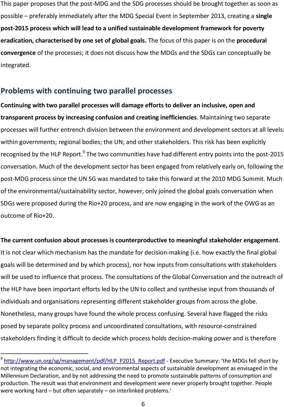 The focus of this paper is on the procedural convergence of the processes; it does not discuss how the MDGs and the s can conceptually be integrated.