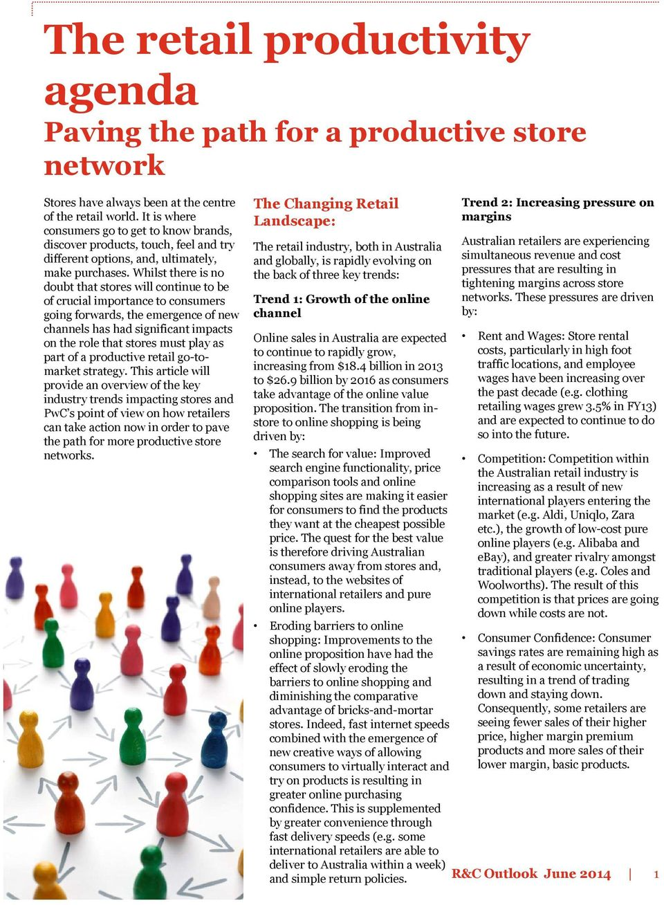 Whilst there is no doubt that stores will continue to be of crucial importance to consumers going forwards, the emergence of new channels has had significant impacts on the role that stores must play
