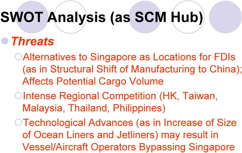 Competition (HK, Taiwan, Malaysia, Thailand, Philippines) Technological Advances (as in