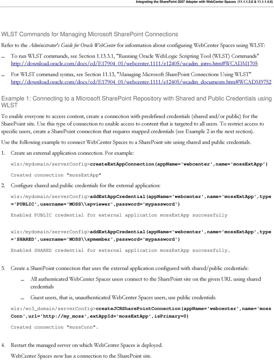"htm#wcadm1705 For WLST command syntax, see Section 11.13, ""Managing Microsoft SharePoint Connections Using WLST"" http://download.oracle.com/docs/cd/e17904_01/webcenter.1111/e12405/wcadm_documents."