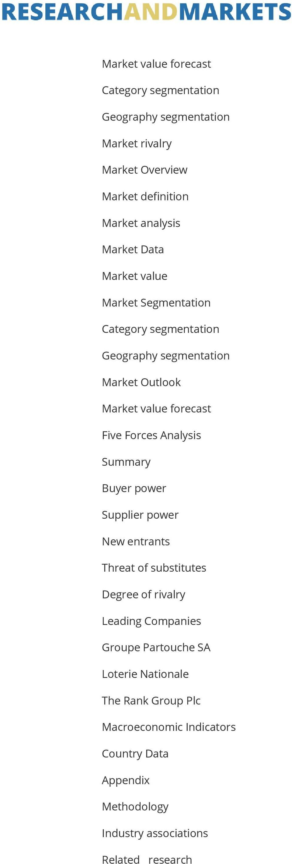 Forces Analysis Summary Buyer power Supplier power New entrants Threat of substitutes Degree of rivalry Leading Companies Groupe