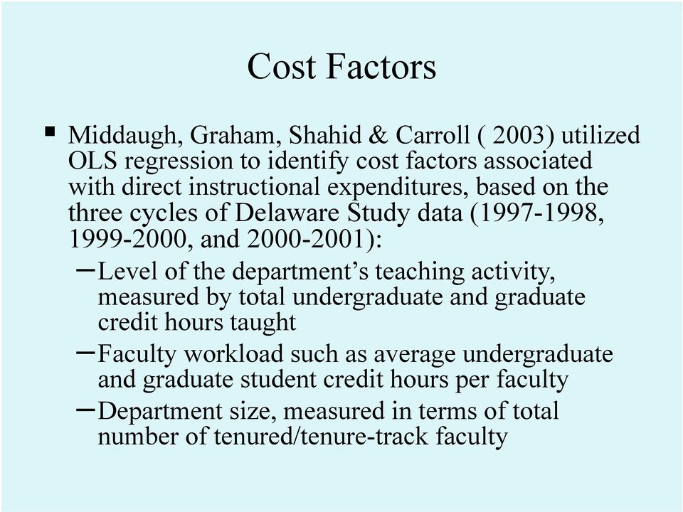 department s teaching activity, measured by total undergraduate and graduate credit hours taught Faculty workload such as average