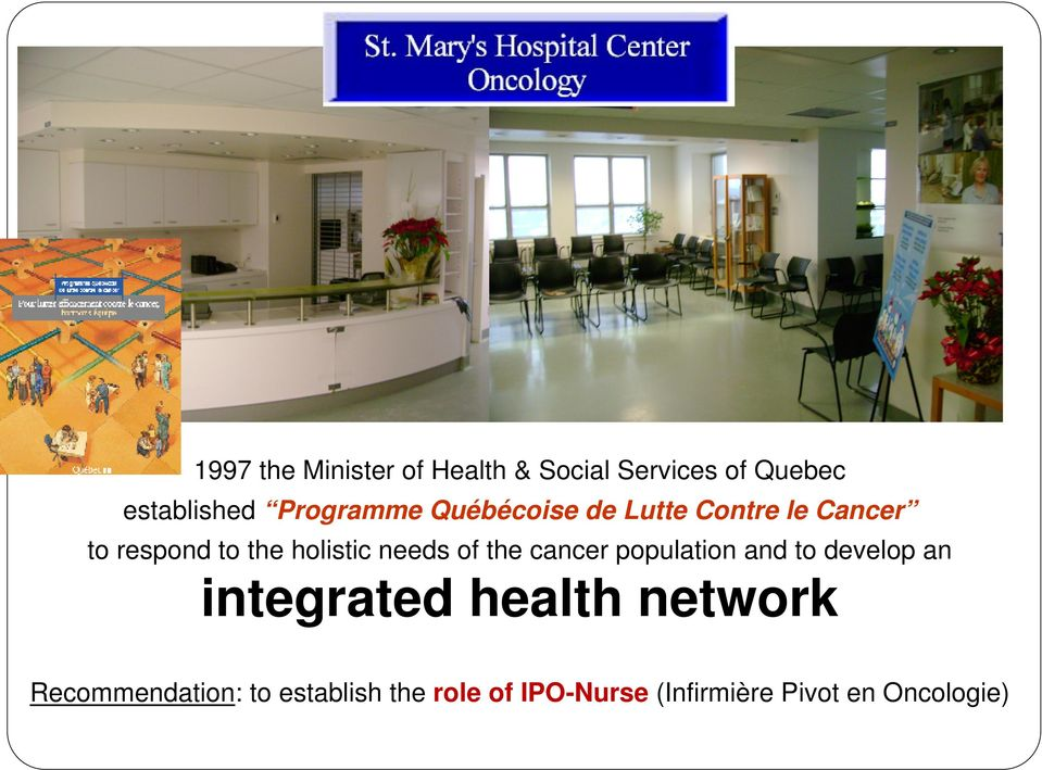 needs of the cancer population and to develop an integrated health network