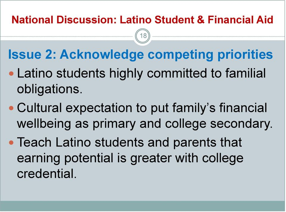 Cultural expectation to put family s financial wellbeing as primary and college