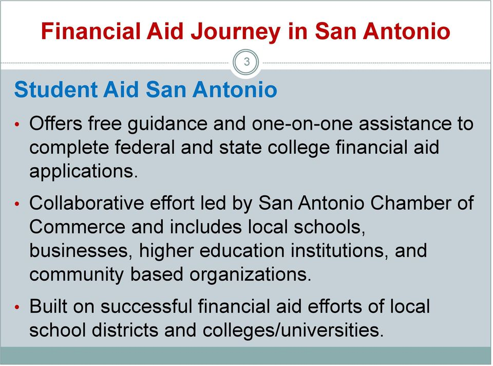Collaborative effort led by San Antonio Chamber of Commerce and includes local schools, businesses, higher