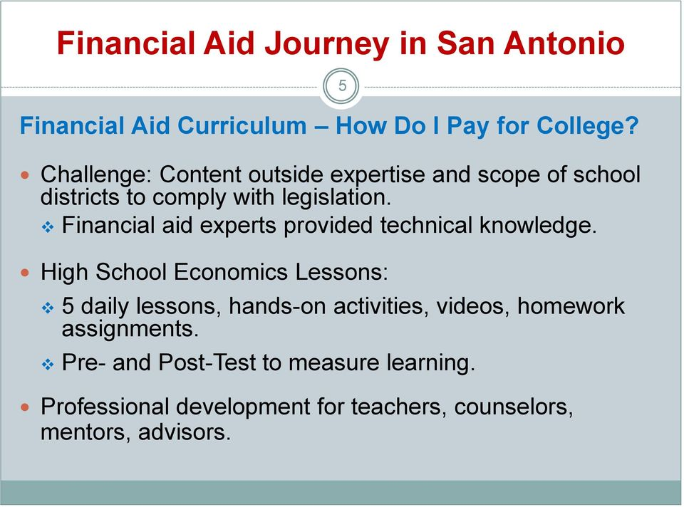 Financial aid experts provided technical knowledge.