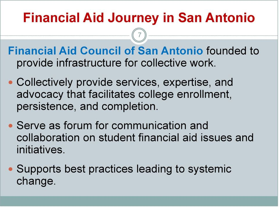 Collectively provide services, expertise, and advocacy that facilitates college enrollment,