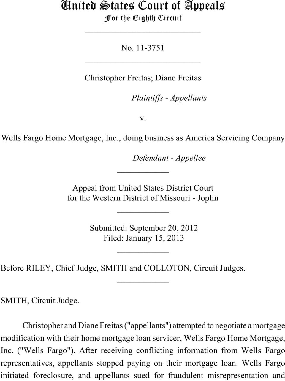 20, 2012 Filed: January 15, 2013 Before RILEY, Chief Judge, SMITH and COLLOTON, Circuit Judges. SMITH, Circuit Judge.